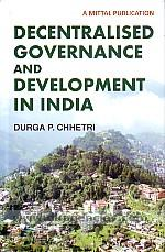 Decentralised governance and development in India :  with special reference to Sikkim /