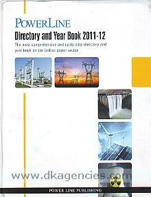 PowerLine directory and year book 2011-12 :  [the most comprehensive and up-to-date directory and year book on the Indian power sector].