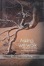 Asking, we walk :  the south as new political imaginary /