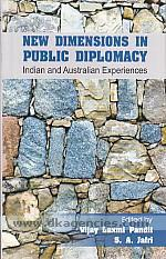 New dimensions in public diplomacy :  Indian and Australian experiences /