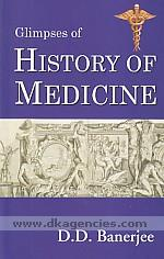 The glimpses of the history of medicine /