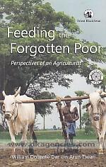 Feeding the forgotten poor :  perspectives of an agriculturist /