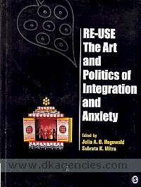 Re-use--the art and politics of integration and anxiety /