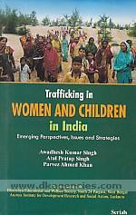 Trafficking in women and children in India :  emerging perspectives, issues and strategies /