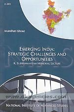 Emerging India :  strategic challenges and opportunities /