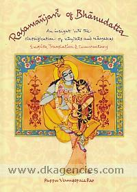 Rasamanjari of Bhanudatta :  an insight into the classification of nayikas and nayakas : English translation & commentary /
