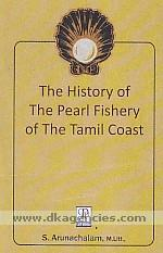 The history of the pearl fishery of the Tamil coast /