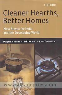 Cleaner hearths, better homes :  new stoves for India and the developing world /