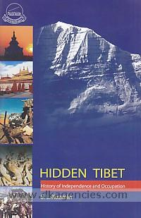 Hidden Tibet :  history of independence and occupation /