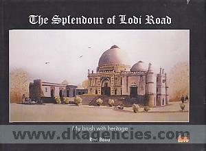 The splendour of Lodi Road :  my brush with heritage /