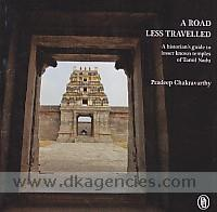A road less travelled :  a historian's guide to lesser known temples of Tamil Nadu /
