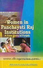 Women in panchayati raj institutions :  a case study of Punjab /