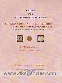 Foreign coins in the collection of Government Museum, Chennai :  Chinese, Roman & Venetian coins /