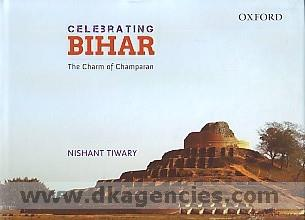 Celebrating Bihar :  the charm of Champaran /