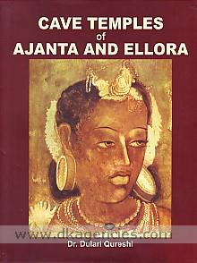Cave temples of Ajanta and Ellora /