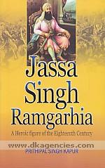 Jassa Singh Ramgarhia :  a heroic figure of the eighteenth century /