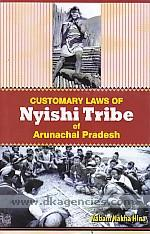 Customary laws of Nyishi tribe of Arunachal Pradesh /