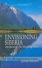 Envisioning Siberia :  awakening the sleeping land /