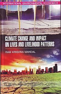 Climate change and impact on lives and livelihood patterns /