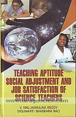 Teaching aptitude, social adjustment and job satisfaction of science teachers /