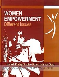 Women empowerment :  different issues /