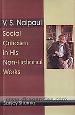 V.S. Naipaul :  social criticism in his non-fictional works /