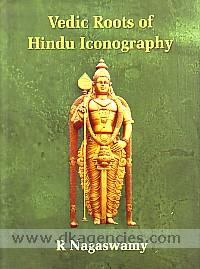 Vedic roots of Hindu iconography /