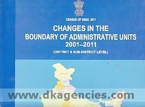 Changes in the boundary of administrative units 2001-2011 :  district & sub-district level /