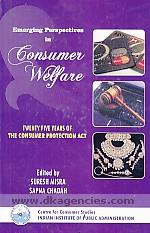 Emerging perspectives in consumer welfare :  twenty five years of the Consumer Protection Act /