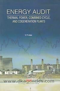 Energy audit :  thermal power, combined cycle, and cogeneration plants /