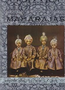 One hundred and fifty years of photography :  the unforgettable maharajas /