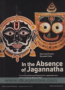 In the absence of Jagannatha :  the Anasara paintings replacing the Jagannatha icon in Puri and South Orissa (India) /