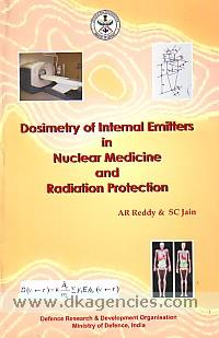 Dosimetry of internal emitters in nuclear medicine and radiation protection /