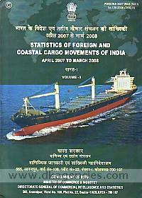 Statistics of foreign and coastal cargo movements of India, April, 2007 to March, 2008 =  Bharata ke videsa evam tatiya naubhara sancalana ki sankhyiki, Apraila 2007 se Marca, 2008.