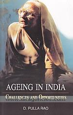 Ageing in India :  challenges and opportunities /