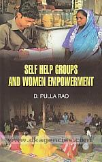 Self help groups and women empowerment /
