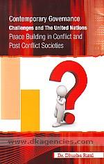 Contemporary governance challenges and the United Nations :  peace building in conflict and post conflict countries /