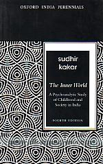 The inner world :  a psychoanalytic study of childhood and society in India /