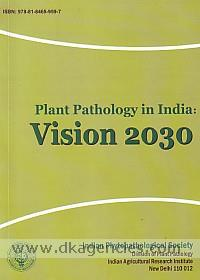 Plant pathology in India :  vision 2030 /