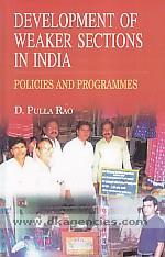 Development of weaker sections in India :  policies and programmes /