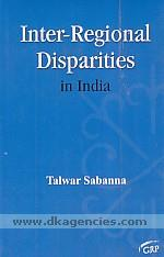 Inter-regional disparities in India /