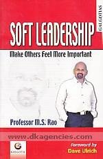 Soft leadership :  make others feel more important /