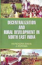 Decentralization and rural development in North East India /