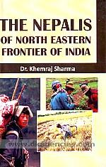 The Nepalis of North Eastern Frontier of India /