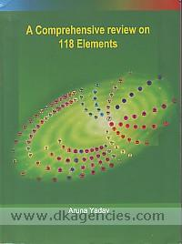 A comprehensive review on 118 elements /