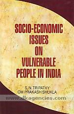 Socio economic issues on vulnerable people in India /