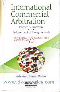 International commercial arbitration :  practice & procedure : enforcement of foreign awards covering more than 75 countries /