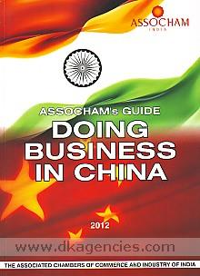 ASSOCHAM's guide :  doing business in China.