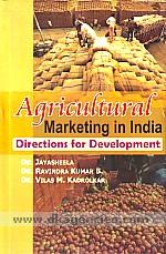 Agricultural marketing in India :  directions for development /