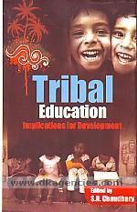 Tribal education :  implications for development /